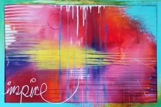 """Inspire"" Original Art by phillipaheart.com"