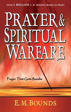 Prayer And Spiritual Warfare by BOUNDS E M, http://www.amazon.com/dp/088368361X/ref=cm_sw_r_pi_dp_NieLqb1620SS9
