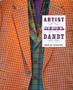 Artist/Rebel/Dandy Men of Fashion Edited by Kate Irvin and Laurie Ann Brewerwith essays by Kate Irvin, Laurie Anne Brewer, Christopher Breward, and Monica L. Miller; Preface by Thom Browne @Yale Books  #Fashion #FashionDesign #Dandy #MensFashion