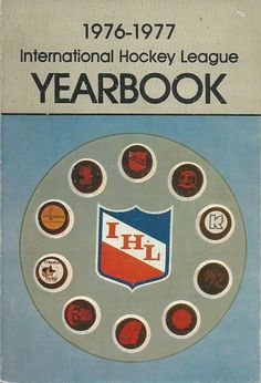 1976-77 International Hockey League Yearbook Hockey Logos, Nhl Logos, Yearbooks, Infographics, Sport, History, Fun, Vintage, Design