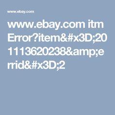 www.ebay.com itm Error?item=201113620238&errid=2