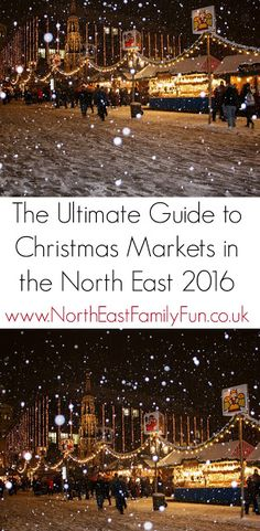 Our guide to Christmas Fairs and Markets 2016 in Newcastle, Northumberland and Durham plus across the North East by North East Family Fun