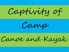 Captivity of Camp: Canoe and Kayak