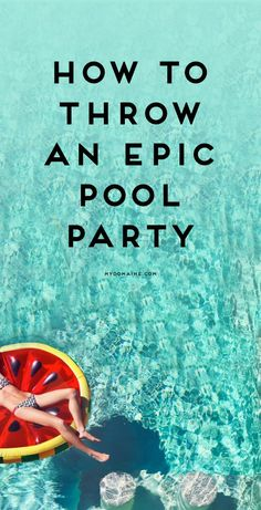 Rules for hosting (and attending) amazing pool parties. Pool Party Games, Summer Pool Party, Summer Birthday, Summer Parties, Teen Pool Parties, Summer Bash, Luau Birthday, 11th Birthday, Summer Diy