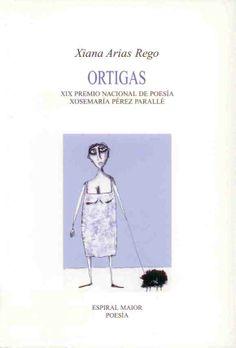 """ARIAS REGO, Xiana: """"Ortigas"""". 2007. http://kmelot.biblioteca.udc.es/record=b1381507~S1*gag"""