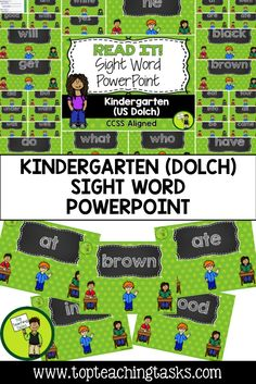 Teach the 52 Kindergarten Dolch High Frequency Sight Words with our easy PowerPoint presentation. Sight word recognition improves reading fluency, allowing the student to focus their efforts on the more mentally demanding task of reading comprehension. Only available from Top Teaching Tasks! CCSS: RF.K.1a RF.K.3c