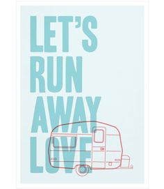 we're totally gonna run away in an RV together.
