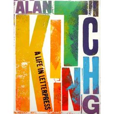This long-awaited monograph documents the work of world-renowned typographer, designer and letterpress practitioner Alan Kitching.
