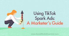 Using TikTok Spark Ads: A Marketer's Guide : Social Media Examiner Pinterest Advertising, Online Advertising, Social Media Marketing, Online Marketing, Video Caption, Profile Photo, Ads, Learning, Tic Tok