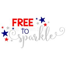 Free to sparkle fourth of July girls SVG instant download design for cricut or silhouette by SSDesignsStudio on Etsy https://www.etsy.com/listing/462564661/free-to-sparkle-fourth-of-july-girls-svg