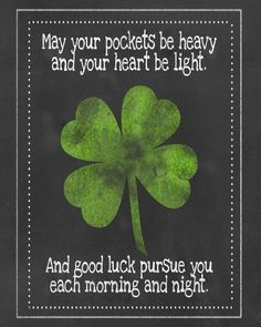 """St Patrick's Day - Irish blessing """"May your pockets be heavy. Saint Patricks Day Art, St Patricks Day Cards, St Patricks Day Quotes, Happy St Patricks Day, St Patrick Quotes, St Patricks Day Pictures, Sant Patrick, Irish Quotes, Thoughts"""
