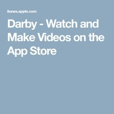 Darby - Watch and Make Videos on the App Store #iphoneappstore,