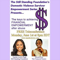 This Monday, June 1st at 8pm EDT. I will be the guest expert collaborating with Tamiko Lowry-Pugh of The Still Standing Foundation, that will empower&equip you withsome great advice and tips on preparing and planning for your financialfuture after an abusive relationship/marriage.  Don't forget to tweet & share your feedback and takeaways on Twitter & Facebook @shynnakey & @stillstandingfd!  If you have not already registered for this FREE tele-series, you may do so by visiting…
