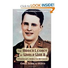 """Delta Zeta Author! """"The Hidden Legacy of World War II: A Daughter's Journey of Discovery"""" by Carol Schultz Vento (Temple - Delta Tau). Carol recounts the post-World War II years of her famous war hero father, Arthur """"Dutch"""" Schultz, D-Day paratrooper and counterintelligence agent."""