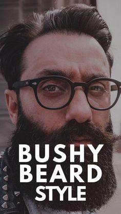 10 Ways to rock the Bushy Beard style Latest Beard Styles, Beard Styles For Men, Trimming Your Beard, Mens Facial, Thick Beard, Perfect Beard, Long Beards, Mens Fashion Blog, Mens Style Guide