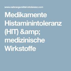 Medikamente Histaminintoleranz (HIT) & medizinische Wirkstoffe