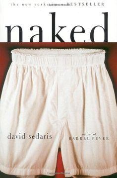 Naked by David Sedaris. Cover design by Chip Kidd. A hilarious author and a terrific cover. David Sedaris, Amy Sedaris, Book Club Books, The Book, Books To Read, Reading Books, Book Nerd, Reading 2014, Happy Reading