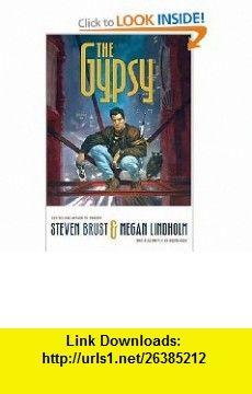 The Gypsy (9780765311924) Steven Brust, Megan Lindholm , ISBN-10: 0765311925  , ISBN-13: 978-0765311924 ,  , tutorials , pdf , ebook , torrent , downloads , rapidshare , filesonic , hotfile , megaupload , fileserve