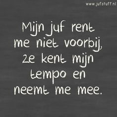 Juf-Stuff: Mijn juf... Fun Words To Say, Some Words, Teachers Be Like, Teaching Quotes, School Quotes, Texts, Wisdom, Letters, Sayings
