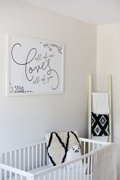 all of me loves all of you free nursery printable - Black and White Nursery tour on Mushy Books blog