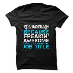 "PYROTECHNICIAN""If you dont like this Tshirt, please use the Search Bar on the top right corner to find the best one for you. Simply type the keyword and hit Enter!""PYROTECHNICIAN"