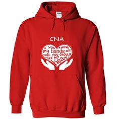 (Tshirt Amazing Discount) Full Hands Full Heart  CNA  Discount Codes  If you think my hands are full you should see my heart.  Tshirt Guys Lady Hodie  SHARE and Get Discount Today Order now before we SELL OUT Today  automotive hands full heart