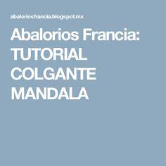 Abalorios Francia: TUTORIAL COLGANTE MANDALA