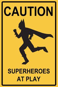 Superheroes at Play Sign