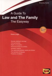 A Guide to Law and the Family: The Easyway by Karen Leigh