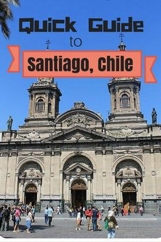 Quick Guide to Santiago, Chile - All you need to know about where to eat, what to see, which neighborhoods to visit and more | Globetrotter Girls