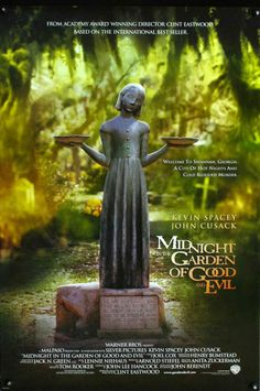 Midnight in the Garden of Good and Evil | Midnight-in-the-Garden-of-Good-and-Evil-1997-movie-poster.jpg.  I love this clint eastwood movie.