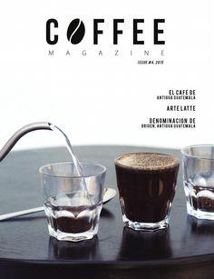 Edición 4  Edición especial de Antigua Guatemala, una de las 8 regiones de café en Guatemala.