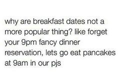 I want to go on a breakfast date.