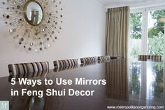 Use of Mirrors in Feng Shui Decor | Geralin Thomas | Raleigh Cary