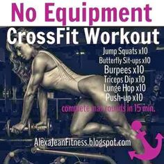 Alexa Jean: No Equipment CrossFit Workout    CrossFit workouts,beginner CrossFit workout,CrossFit workout exercises,CrossFit