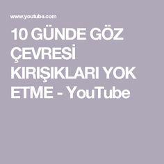 10 GÜNDE GÖZ ÇEVRESİ KIRIŞIKLARI YOK ETME - YouTube
