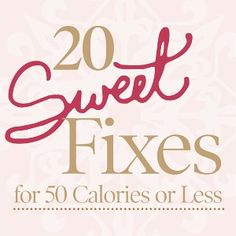 Low cal ideas for your sweet tooth craving