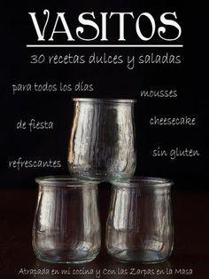 Vasitos 30 grandes recetas en pequeñas presentaciones de los blogs gastronómicos Atrapada en mi cocina y Con las Zarpas en la Masa