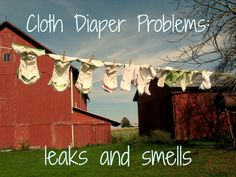 Cloth Diaper Problems: what to do when your diapers leak or stink - or just aren't as absorbent as they used to be.