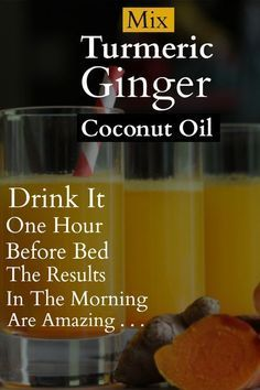 Mix Turmeric, Ginger And Coconut Oil And Drink It One Hour Before Bed! The Results In The Morning Are Amazing!!!