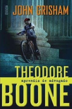Série Theodore Boone ~ John Grisham   Livros & Blog