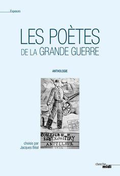 Les Poètes de la Grande Guerre (nouvelle édition) - Jacques BÉAL