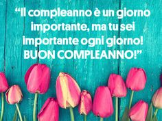 Birthday Blessings, Happy Birthday Wishes, Italian Quotes, Good Morning Good Night, New Years Eve Party, Party Time, Birthdays, Emoticon, Frases
