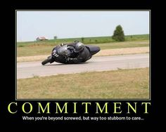 Commitment :::  Motorcycle Funny Motivational Poster