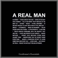 """gentlemansessentials:  """"A Real Man… #quote #daily #qualities #virtues #values #manners #behavior #success #gentleman #realman  """""""