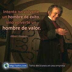 Intenta no volverte un hombre de éxito, sino volverte un hombre de valor. Albert Einstein http://selvv.com/toma-de-decisiones-en-una-empresa/