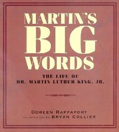 Pairing direct quotes and speeches with a beautiful picture book, Martin's Big Words is a tribute to a celebrated American.