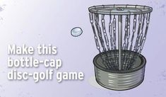 Make this bottle-cap disc-golf game With a tin can and paper clips, make a mini disc-golf basket. Disc Golf Game, Golf Party Games, Disc Golf Basket, Golf Stand Bags, Golf Score, Golf Photography, Perfect Golf, Golf Lessons, Golf Gifts