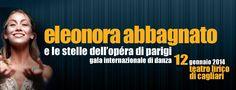 ELEONORA ABBAGNATO E LE STELLE DELL'OPERA DI PARIGI – TEATRO LIRICO – CAGLIARI – DOMENICA 12 GENNAIO 2014