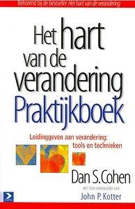 Het hart van de verandering - Praktijkboek